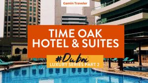 Time Oak Hotel & Suites: A Review