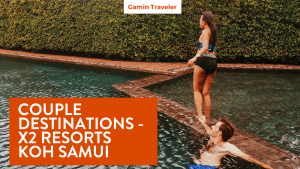 X2 Koh Samui Resort- Resorts for a traveling couple