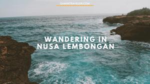Nusa Lembongan - A beautiful blue water island in Bali, Indonesia