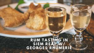 Georges Rhumerie: A Wine Tasting in Siem Reap