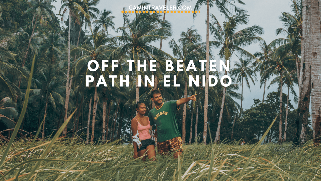 Off The Beaten Path in El Nido