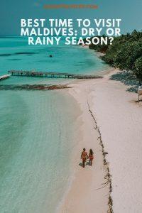 BEST TIME TO VISIT MALDIVES: DRY OR RAINY SEASON?