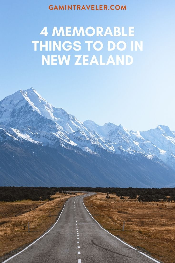 4 Memorable Things To Do In New Zealand