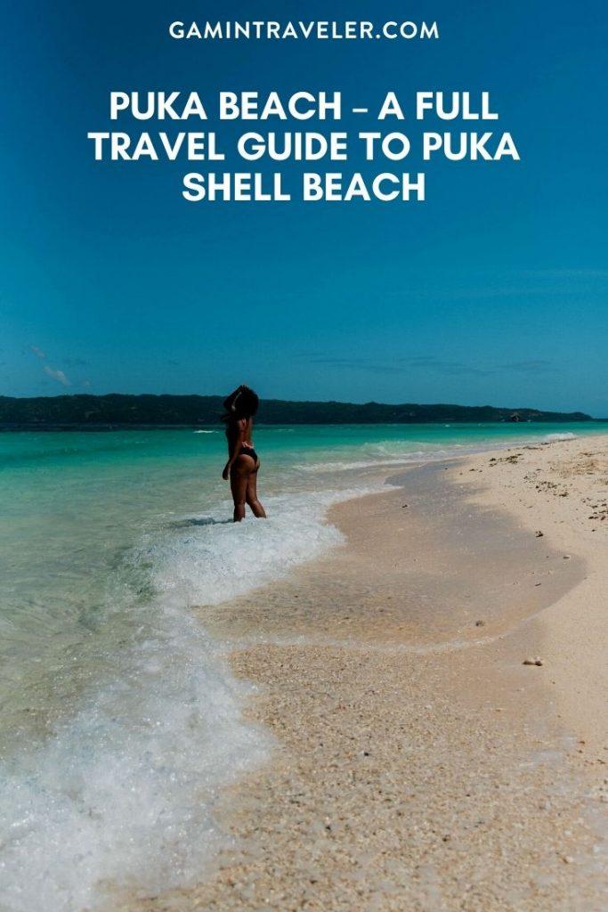 PUKA BEACH – A FULL TRAVEL GUIDE TO PUKA SHELL BEACH