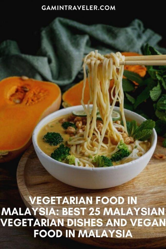 Vegetarian Food In Malaysia, vegan food in Malaysia, vegetarian dishes in Malaysia, Malaysian Vegetarian Dishes