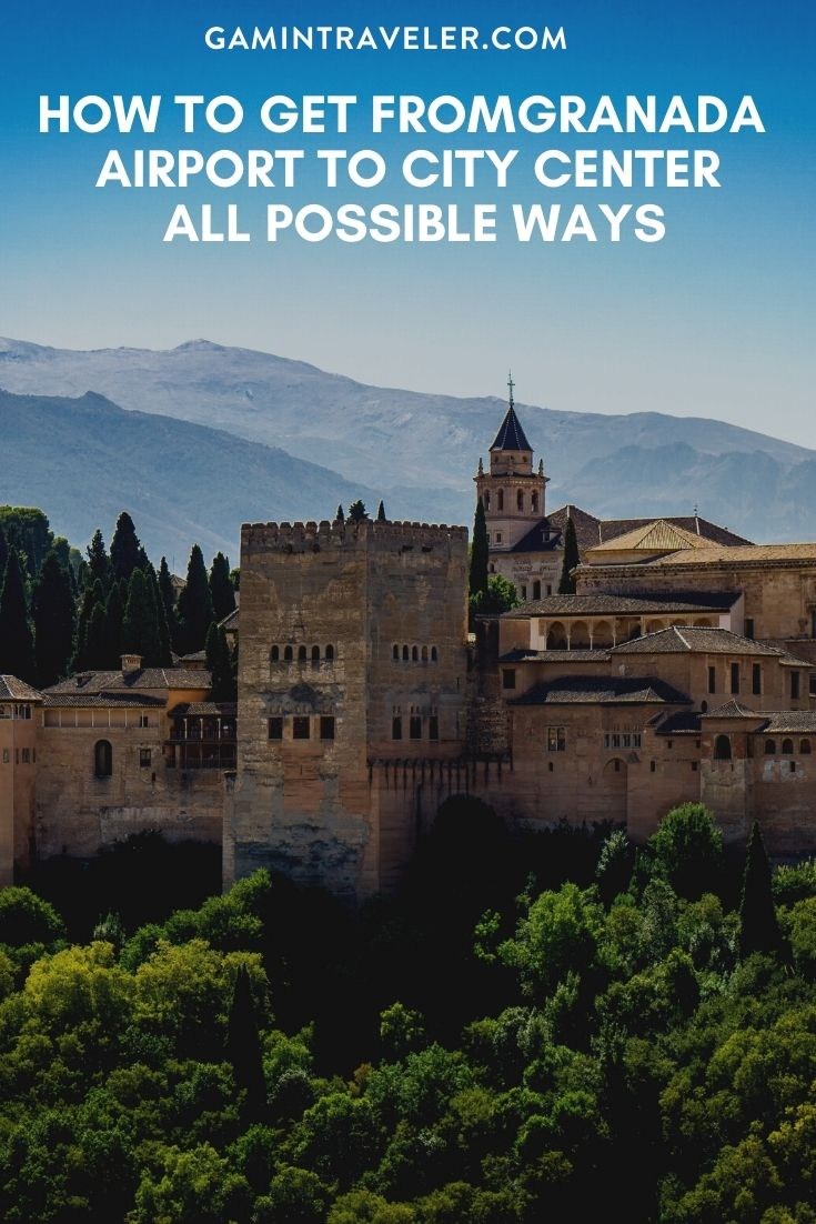 How To Get From Granada Airport To City Center - All Possible Ways