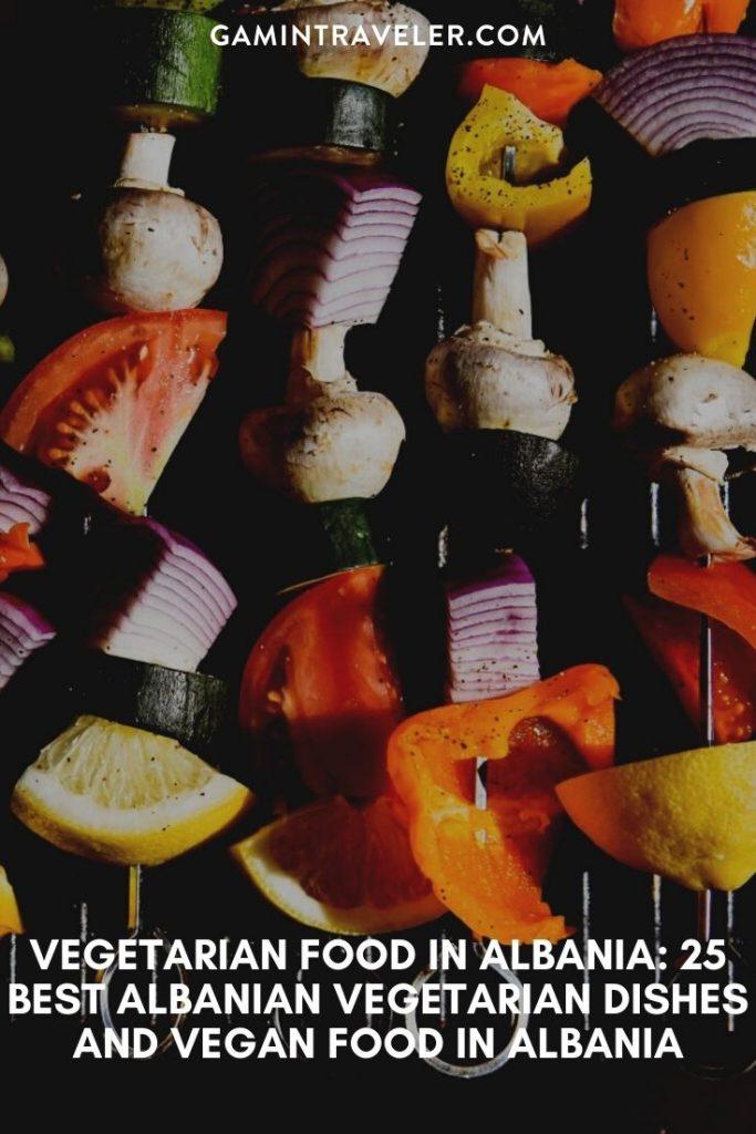 vegetarian food in Albania, vegan food in Albania, Vegetarian Dishes In Albania, vegan dishes in Albania
