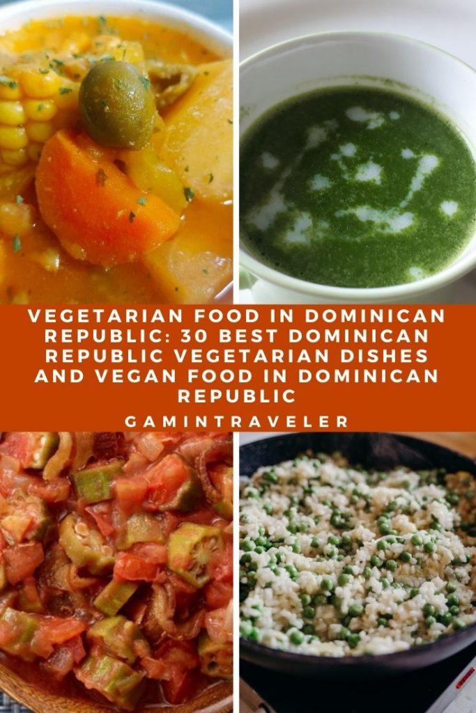 Vegetarian Food in Dominican Republic: 30 Best Dominican Republic Vegetarian Dishes And Vegan Food in Dominican Republic.
