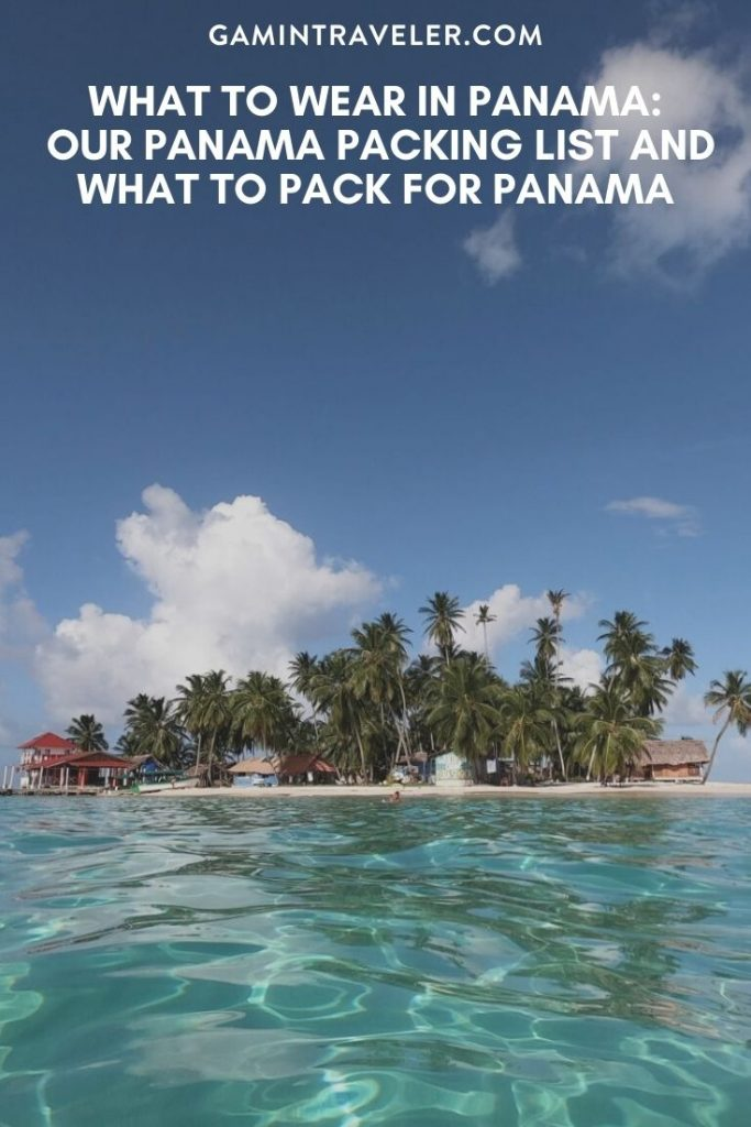 panama packing list, what to wear in panama, what to pack for panama, what to bring to Panama